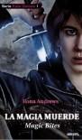 La magia muerde  - Ilona Andrews