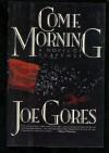 Come Morning - Joe Gores