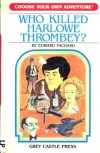 Who Killed Harlowe Thrombey (Choose Your Own Adventure) - Edward Packard