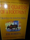 Three Quarters Of A Footprint: Travels In South India - Joe Roberts