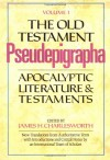 The Old Testament Pseudepigrapha, Vol. 1: Apocalyptic Literature and Testaments - James H. Charlesworth