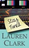 Stay Tuned - Lauren Clark