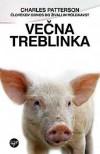 Večna Treblinka: Človekov odnos do živali in holokavst - Charles Patterson