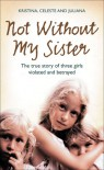 Not without my sister - Kristina Jones