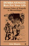 Dumba Nengue, Run for Your Life: Peasant Tales of Tragedy in Mozambique - Lina Magaia