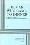 The Man Who Came to Dinner - Moss Hart, George S. Kaufman