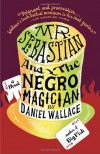 Mr. Sebastian and the Negro Magician - Daniel Wallace