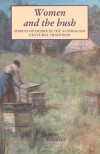 Women And The Bush: Forces Of Desire In The Australian Cultural Tradition - Kay Schaffer