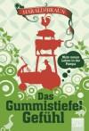 Das Gummistiefel-Gefühl: Mein neues Leben in der Pampa (German Edition) - Harald Braun