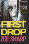 First Drop - Zoë Sharp