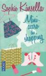 Mini-accro du shopping - Sophie Kinsella