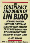 The Conspiracy and Death of Lin Biao - Yao Ming-Le, Stanley Karnow, Ming-Le Yao
