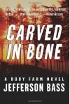 Carved in Bone - Jefferson Bass, Jon Jefferson, William M. Bass