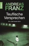 Teuflische Versprechen: Julia Durants 8. Fall: Ein Julia-Durant-Krimi (Knaur TB) - Andreas Franz
