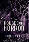 Houses of Horror - Hans Holzer