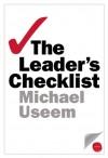 The Leader's Checklist: 15 Mission-Critical Principles - Michael Useem