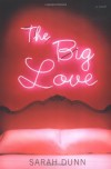 The Big Love - Sarah Dunn