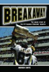 Breakaway: The Inside Story of the Pittsburgh Penguins' Rebirth - Andrew Conte