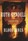 Blood Lines: Long and Short Stories - Ruth Rendell