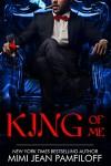 KING OF ME (THE KING TRILOGY Book 3) - Mimi Jean Pamfiloff
