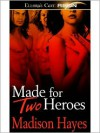 Made for Two Heroes - Madison Hayes