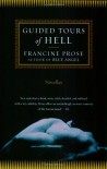 Guided Tours of Hell: Novellas - Francine Prose