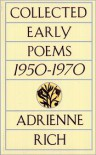 Collected Early Poems, 1950-1970 - Adrienne Rich,  W W Norton & Co.