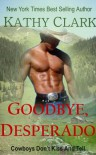 Goodbye, Desperado (Harlequin American Romance, No 481) - Kathy Clark