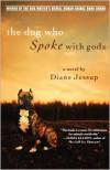 The Dog Who Spoke with Gods - Diane Jessup