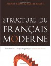 Structure Du Francais Moderne: Introduction A L'Analyse Linguistique - Pierre R. Léon, Parth Bhatt
