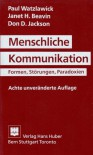 Menschliche Kommunikation: Formen, Störungen, Paradoxien - Paul Watzlawick, Janet H. Beavin, Don D. Jackson