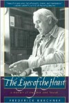 The Eyes of the Heart: A Memoir of the Lost and Found - Frederick Buechner