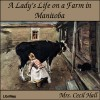 A lady's life on a farm in Manitoba - Mary Hall