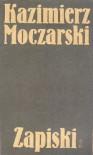 Kazimierz Moczarski:  Zapiski - Kazimierz Moczarski, Andrzej Krzysztof Kunert