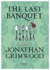 The Last Banquet - Jonathan Grimwood