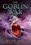 The Goblin War - Hilari Bell