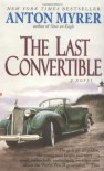The Last Convertible (Mass Market) - Anton Myrer