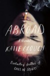 Abroad - Katie Crouch
