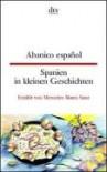 Spanien In Kleinen Geschichten / Abanico Espanol - Mercedes Mateo Sanz