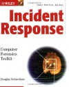 Incident Response: Computer Forensics Toolkit [With CDROM] - Douglas Schweitzer
