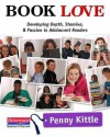 Book Love: Developing Depth, Stamina, and Passion in Adolescent Readers - Penny Kittle
