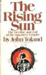 The Rising Sun: The Decline & Fall of the Japanese Empire 1936-45 - John Toland