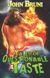 Tales of Questionable Taste - John Bruni