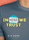 In Mike We Trust -  Stephens Bryan