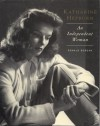 Katharine Hepburn: An Independent Woman - Ronald Bergan