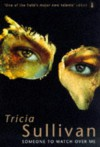 Someone To Watch Over Me (An Orion book) - Tricia Sullivan
