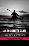 An Accidental Death - Peter Grainger
