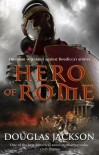 Hero of Rome  - Douglas Jackson