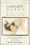Blue Eyes, Black Hair - Marguerite Duras, Barbara Bray