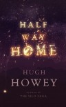 Half Way Home - Hugh Howey